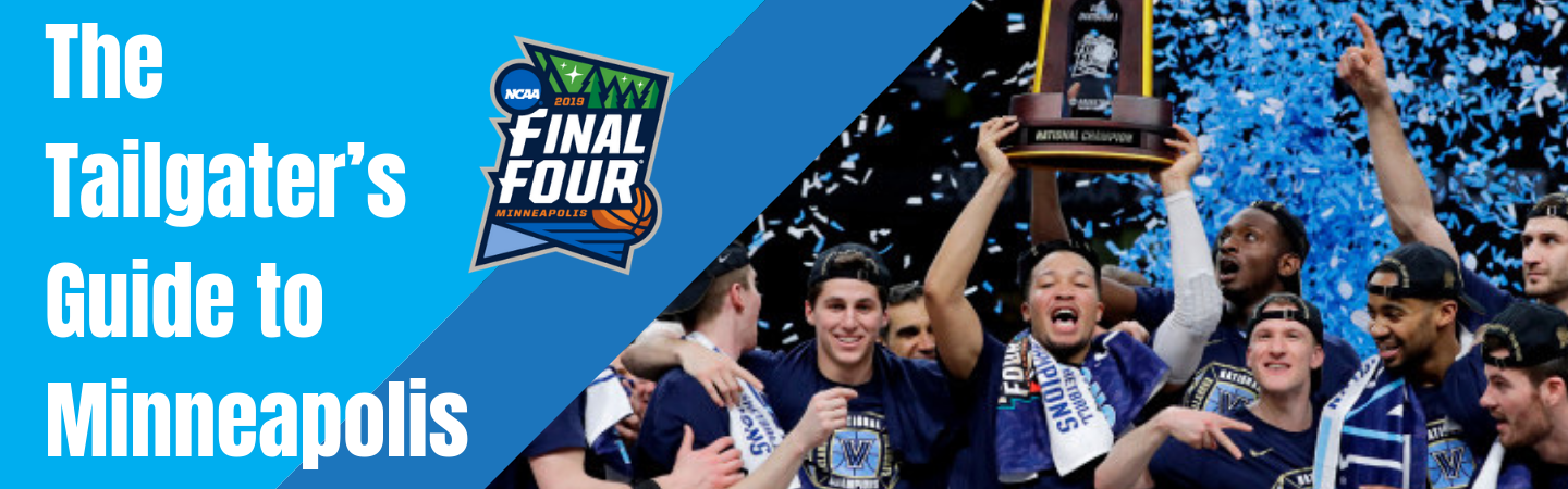 Final Four Weekend - The Tailgater's Guide to Minneapolis